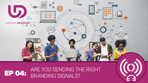 Episode 4 – Are You Sending The Right Branding Signals?