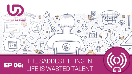 Episode 6 – The Saddest Thing In Life Is Wasted Talent