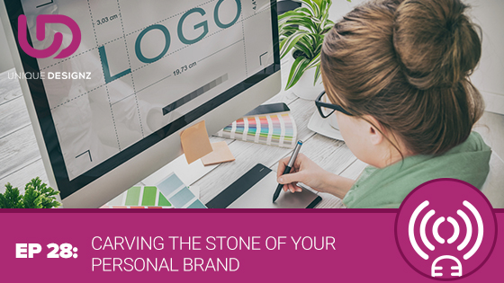 Episode 28 – Carving The Stone Of Your Personal Brand