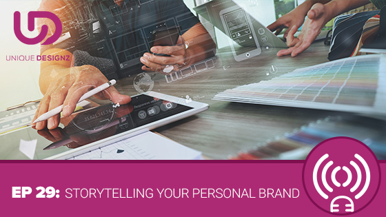 Episode 29 – Storytelling Your Personal Brand