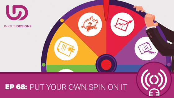 Episode 68 – Put Your Own Spin On It